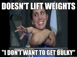 "Doesn't lift weights ""I don't want to get bulky"" - Fitness Fake ... via Relatably.com"