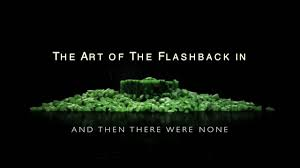 the art of the flashback in and then there were none video the art of the flashback in and then there were none video essay