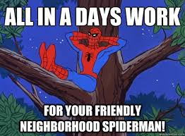 All in a days work For your friendly neighborhood spiderman ... via Relatably.com