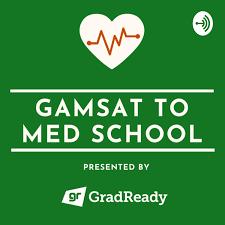 GAMSAT To Med School presented by GradReady