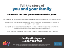 be a part of the new sky documentary series family developing a groundbreaking six part documentary series for sky 1 hd about family life this will be an epic observational series where they will film