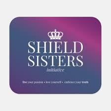 home shield sisters initiative what if we told you that you already have true love in your life