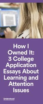 17 best ideas about school essay graduate school how i owned it 3 college application essays about learning and attention issues