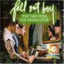 Take Over the Breaks Over album by Fall Out Boy