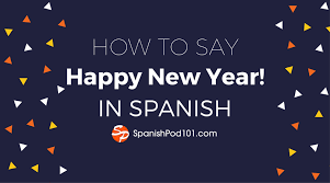 How to Say Happy New Year in Spanish & New Year Wishes