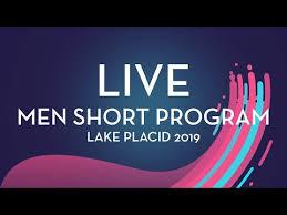 LIVE | <b>Men Short</b> Program | Lake Placid <b>2019</b> - YouTube