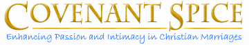 Covenant Spice: Intimacy products for Christian <b>couples</b>