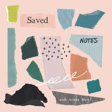 Saved Notes with Aileen Neri