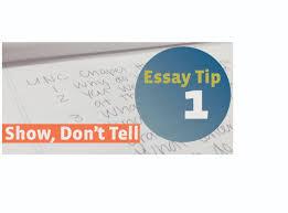 essay writing tip show don t tell unc admissionsuniversity essay tip 1