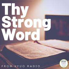 Thy Strong Word from KFUO Radio