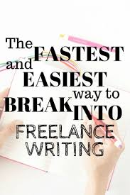 the fastest and easiest way to break into lance writing to are you looking to break into lance writing to either make extra money or replace your full time income here is the best way to get started