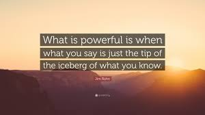 jim rohn quote what is powerful is when what you say is just the jim rohn quote what is powerful is when what you say is just the