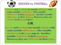 essay compare and contrast compare and contrast soccer to  football soccer and football are mostly different with some notable similarities one
