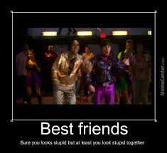 Best Friends (Sure You Look Stupid But You Do It Together) by ... via Relatably.com