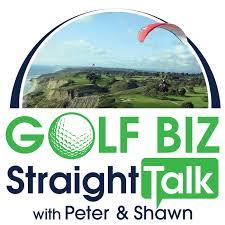 GolfBiz Straight Talk with Peter & Shawn