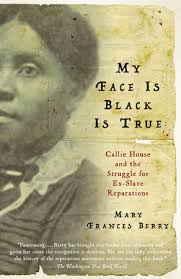 <b>My</b> Face Is <b>Black</b> Is True by Mary Frances Berry: 9780307277053 ...