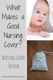 what makes a good nursing cover nursing cover review
