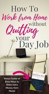 15 must see work from home uk pins make money from home earn how to work from home out quitting your day job