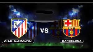 مشاهدة مباراة برشلونة و أتلتيكو مدريد - كأس ملك إسبانيا