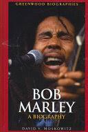 <b>Bob Marley: A</b> Biography - David Vlado Moskowitz - Google Books