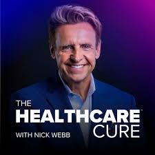 The Healthcare Cure Podcast - With Nick Webb