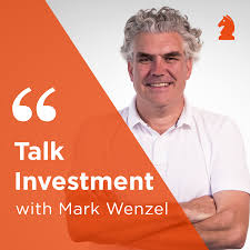 Talk Investment with Mark Wenzel