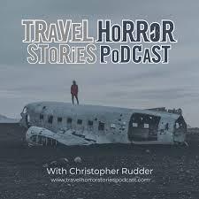 Travel Horror Stories Podcast