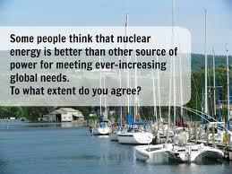 nuclear energy essaytask  ielts   argumentative essay  nuclear energy   cracking the     task