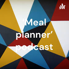 'Meal planner' podcast