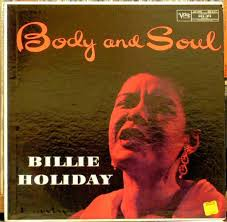 <b>Billie Holiday</b> - <b>Body</b> And Soul | Releases | Discogs