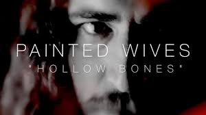 <b>PAINTED WIVES</b> - Hollow Bones (Lyric Video) - YouTube