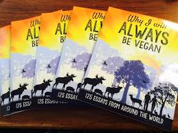 veganism a truth whose time has come butterflies katz essay from the following is my own essay from the book why i will always be vegan 125 essays from around the world butterflies katz