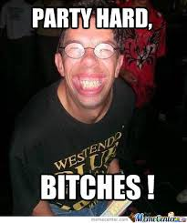 Party Hard! by 4_the_win - Meme Center via Relatably.com