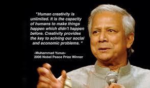 Human Creativity is Unlimited – Muhammad Yunus | Creative by Nature via Relatably.com