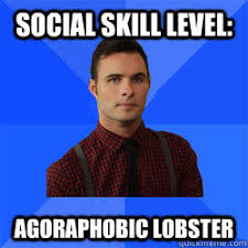 Social Skill Level: Agoraphobic Lobster - Socially Awkward Darcy ... via Relatably.com