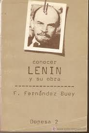 """""""Conocer Lenin y su obra"""" - libro de Francisco Fernández Buey - publicado en 1977 - links de descarga actualizados y fichero mejorado - en los mensajes más textos sobre el autor del libro Images?q=tbn:ANd9GcSWIVOhOuiWRjHU2_P1KKVnCKoSUc16aFJtB7F-UtRjIFlluGpEeQ"""