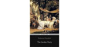 <b>The Garden Party</b> by Katherine Mansfield