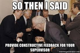 So then I said Provide constructive feedback for your supervisor ... via Relatably.com