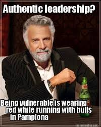 Meme Maker - Authentic leadership? Being vulnerable is wearing red ... via Relatably.com