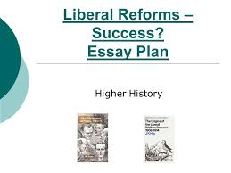 liberal reforms – success  essay plan higher history    ppt downloadliberal reforms – success  essay plan higher history