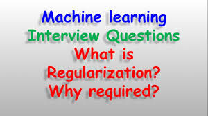 machine learning datascience interview questions what is machine learning datascience interview questions what is regularization why required