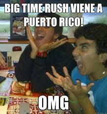 Big Time rush viene a Puerto Rico! OMG - JaJA - quickmeme via Relatably.com