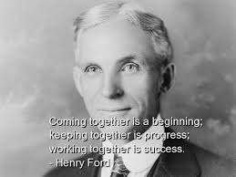 coming-together-is-a-beginning-keeping-together-is-progress-working-together-is-success-heny-ford-teamwork-quote.jpg