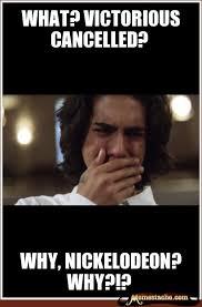 What? VictOrious cancelLed? - Memestache via Relatably.com