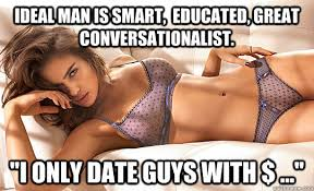 "Ideal man is smart, educated, great conversationalist. ""i only ... via Relatably.com"