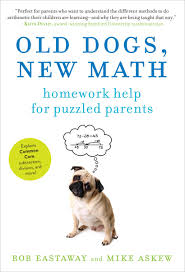 com old dogs new math homework help for puzzled parents com old dogs new math homework help for puzzled parents 9781615190270 rob eastaway mike askew books