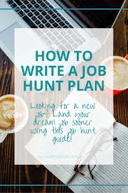 best ideas about new career career ideas resume how to write a job hunt plan