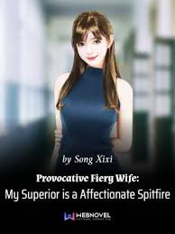 Provocative Fiery Wife: My Superior Is A Affectionate Spitfire Chapter ...