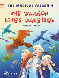 The Magical Falcon 4 - The Dragon King's Daughter - <b>Peter Gotthardt</b>