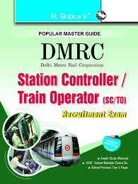 in buy delhi metro rail corporation dmrc station dmrc station controller train operator sc to recruitment exam guide